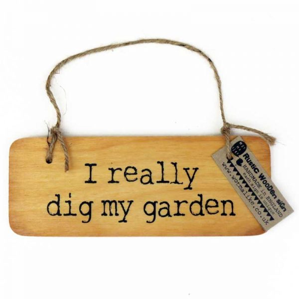 dig my garden wooden sign