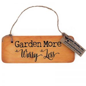 garden more worry less