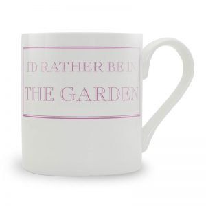 Rather be in the garden mug - teacher present